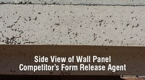 Competitor's Form Release Agent side view of wall panel